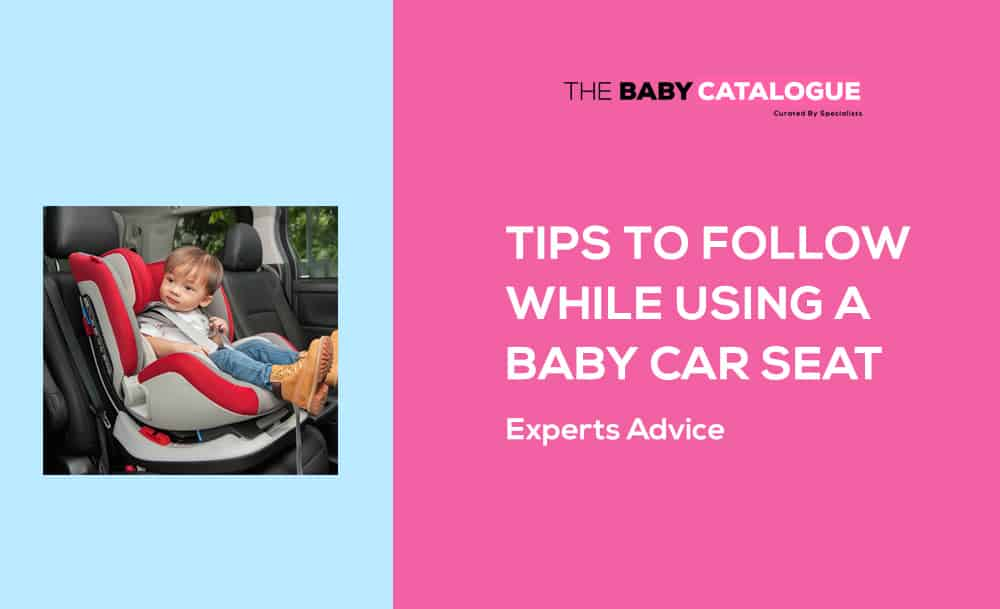 tips-to-follow-while-using-a-baby-car-seat